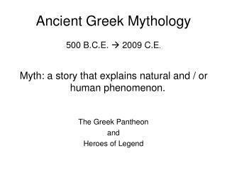 Ancient Greek Mythology 500 B.C.E.    2009 C.E .