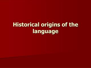 Historical origins of the language