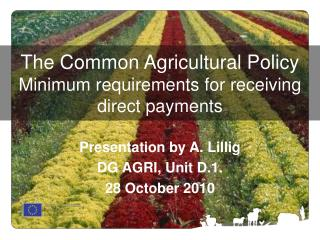 The Common Agricultural Policy Minimum requirements for receiving direct payments