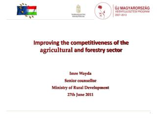 Improving the competitiveness of the  agricultural  and forestry sector