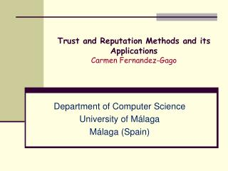 Trust and  Reputation Methods  and  its Applications Carmen  Fernandez -Gago