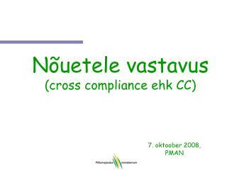Nõuetele vastavus (cross compliance  ehk CC )