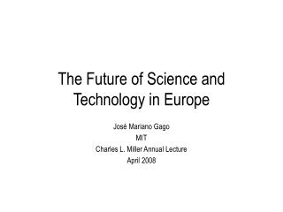 The Future of  Science  and Technology in Europe