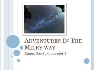 Adventures In The Milky way