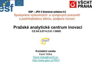 Pražské analytické centrum inovací CZ.04.3.07/4.2.01.1/0002