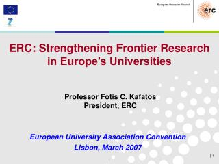 ERC: Strengthening Frontier Research in Europe�s Universities