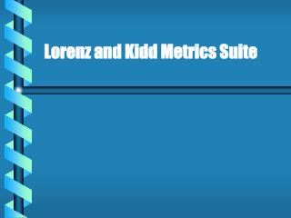 Lorenz and Kidd Metrics Suite