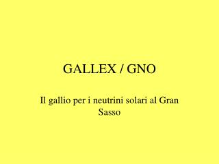 GALLEX / GNO