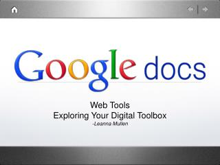 Web Tools Exploring Your Digital Toolbox -Leanna Mullen