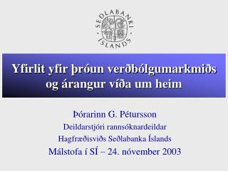 Yfirlit yfir þróun verðbólgumarkmiðs og árangur víða um heim