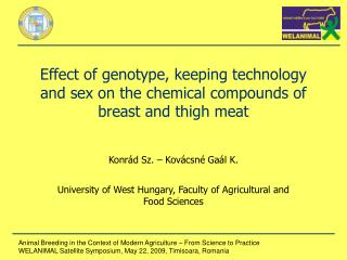 Effect of genotype, keeping technology and sex on the chemical compounds of breast and thigh meat