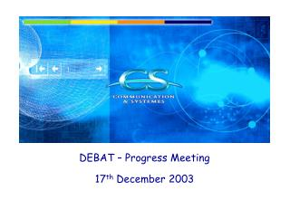 DEBAT � Progress Meeting 17 th  December 2003