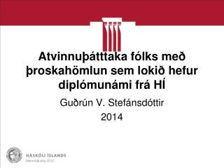 Atvinnuþátttaka fólks með þroskahömlun sem lokið hefur diplómunámi frá HÍ