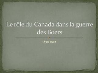 Le r�le du Canada dans la guerre des Boers