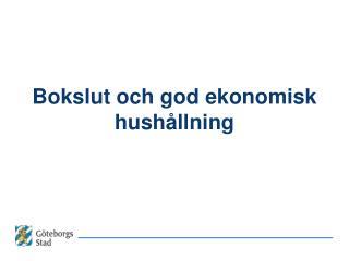Bokslut och god ekonomisk hushållning