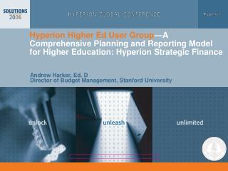 Andrew Harker, Ed. D  Director of Budget Management, Stanford University