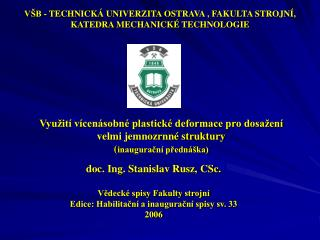 VŠB - TECHNICKÁ UNIVERZITA OSTRAVA , FAKULTA STROJNÍ, KATEDRA MECHANICKÉ TECHNOLOGIE