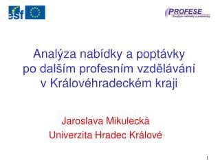 Analýza nabídky a poptávky  po dalším profesním vzdělávání  v Královéhradeckém kraji