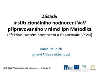 Daniel  Münich g arant  klíčové  aktivity # 2