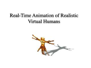 Real-Time Animation of Realistic Virtual Humans