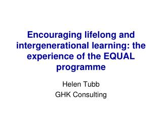 Encouraging lifelong and intergenerational learning: the experience of the EQUAL programme