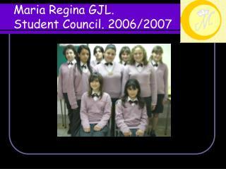 Maria Regina GJL. Student Council. 2006/2007