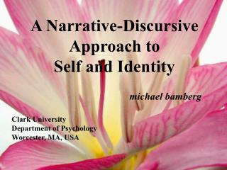 A Narrative-Discursive Approach to  Self and Identity