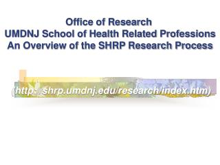 Office of Research  UMDNJ School of Health Related Professions