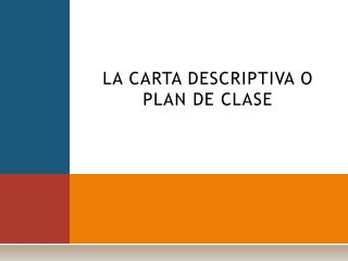 LA CARTA DESCRIPTIVA O PLAN DE CLASE