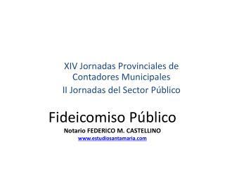 Fideicomiso Público Notario FEDERICO M. CASTELLINO estudiosantamaria