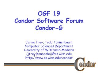 OGF 19 Condor Software Forum Condor-G