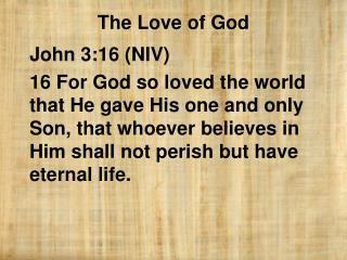 John 3:16 (NIV)