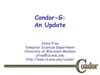 Condor-G: An Update