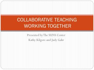 COLLABORATIVE TEACHING  WORKING TOGETHER