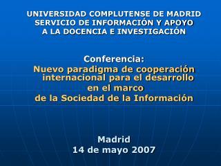 UNIVERSIDAD COMPLUTENSE DE MADRID SERVICIO DE INFORMACIÓN Y APOYO  A LA DOCENCIA E INVESTIGACIÓN