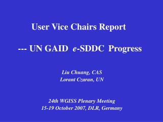 User Vice Chairs Report --- UN GAID   e -SDDC  Progress