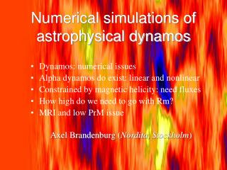 Numerical simulations of astrophysical dynamos
