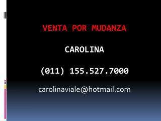 VENTA POR MUDANZA Carolina (011) 155.527.7000
