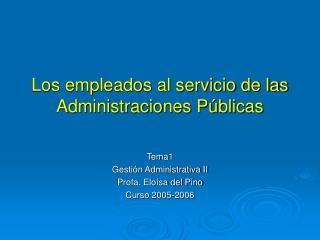 Los empleados al servicio de las   Administraciones Públicas