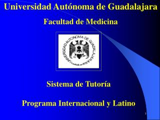 Universidad Autónoma de Guadalajara Facultad de Medicina