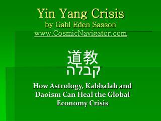 Yin Yang Crisis by Gahl Eden Sasson  CosmicNavigator