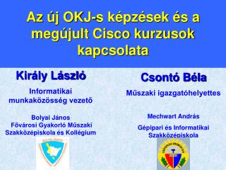 Az  j OKJ-s k pz sek  s a meg jult Cisco kurzusok kapcsolata
