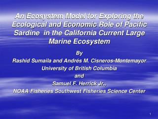 By Rashid  Sumaila  and Andrés  M. Cisneros- Montemayor University of British Columbia  and