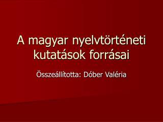 A magyar nyelvt rt neti kutat sok forr sai