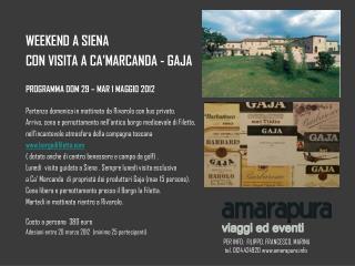 WEEKEND A SIENA CON VISITA A CA'MARCANDA - GAJA PROGRAMMA DOM 29 – MAR 1 MAGGIO 2012
