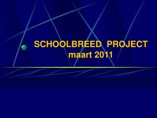 SCHOOLBREED  PROJECT maart 2011