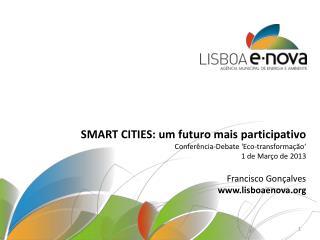 SMART CITIES: um futuro mais participativo Conferência-Debate  ' Eco-transformação '