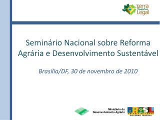 Semin�rio Nacional sobre Reforma Agr�ria e Desenvolvimento Sustent�vel