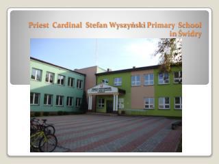 Priest   Cardinal  Stefan Wyszyński  Primary School in  Świdry