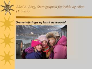 Bård A. Berg, Støttegruppen for Yalda og Allan (Tromsø)